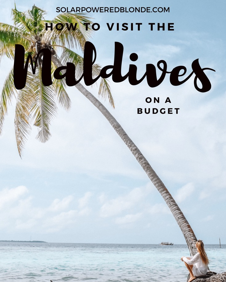 How to visit the Maldives on a budget!
