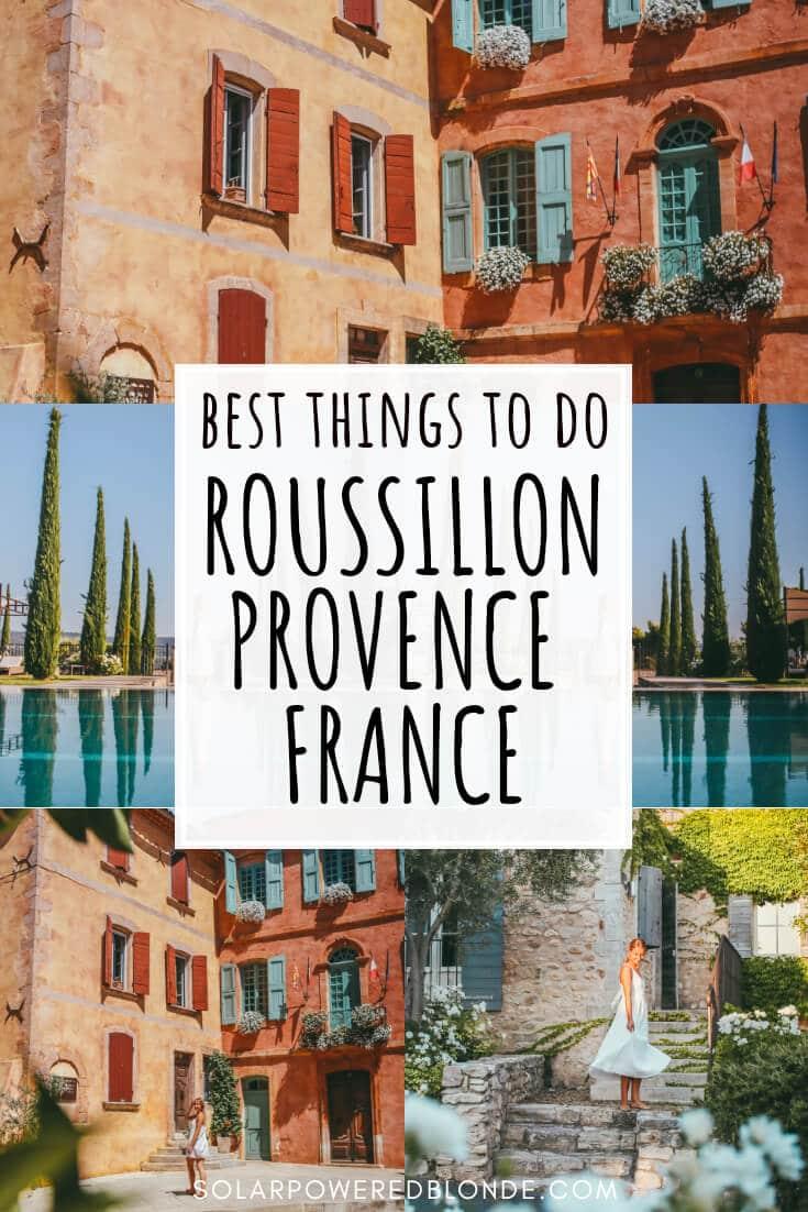 A collage of photos from Roussillon with writing overlay - Best things to do in Roussillon, Provence, South of France!