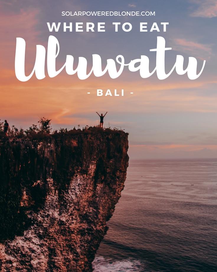 Guide to where to eat in Uluwatu!