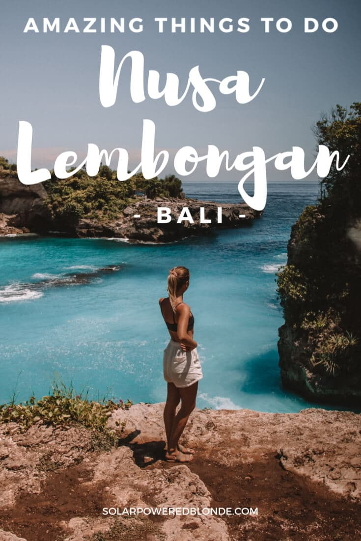 Girl stood over looking the blue Lagoon, with Amazing things to do on Nusa Lembongan text overlay, blue sea behind